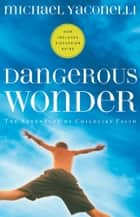 Dangerous Wonder ebook by Michael Yaconelli