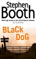 Black Dog (Cooper and Fry Crime Series, Book 1) ebook by Stephen Booth