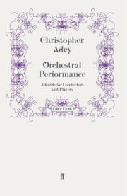 Orchestral Performance - A Guide for Conductors and Players ebook by Christopher Adey
