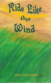 Ride Like the Wind ebook by Anne McCourtie