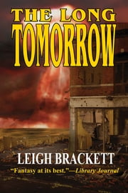 The Long Tomorrow ebook by Leigh Brackett