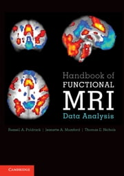 Handbook of Functional MRI Data Analysis ebook by Russell A. Poldrack,Jeanette A. Mumford,Thomas E. Nichols