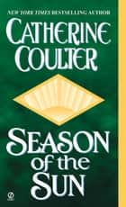Season of the Sun ebook by Catherine Coulter