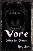 Vore: Potions for Pleasure ebook by Rory Scott