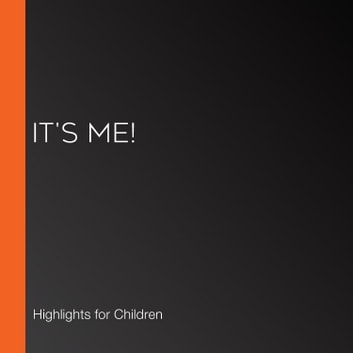 It's Me! audiobook by Highlights for Children