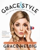 Grace & Style ebook by Grace Helbig