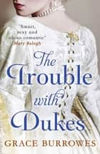 The Trouble With Dukes ebook by