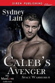 Caleb's Avenger ebook by Sydney Lain