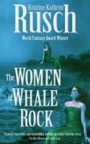 The Women of Whale Rock ebook by Kristine Kathryn Rusch