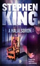 A halálsoron ebook by Stephen King