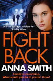 Fight Back - A Gripping Gangland Thriller Full of Exciting Twists! eBook by Anna Smith