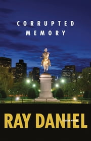 Corrupted Memory ebook by Ray Daniel