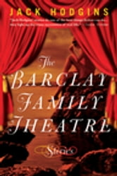 Barclay Family Theatre, The ebook by Jack Hodgins