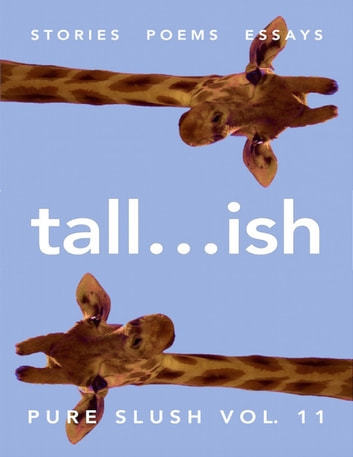 Tall...ish Pure Slush Vol. 11 ebook by Pure Slush