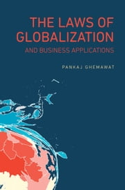 The Laws of Globalization and Business Applications ebook by Pankaj Ghemawat