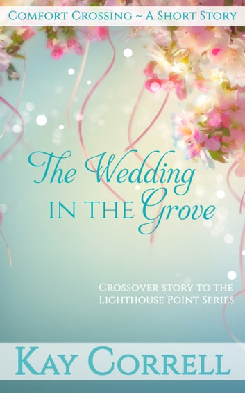 The Wedding in the Grove ebook by Kay Correll