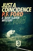 Just A Coincidence ebook by P.F. Ford