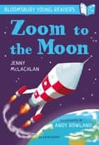 Zoom to the Moon: A Bloomsbury Young Reader ebook by Jenny McLachlan, Mr Andy Rowland
