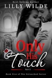 Only His Touch, Part Two ebook by Lilly Wilde