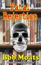 Fatal Rejection - The Fatal Series, #1 eBook par Bob Moats
