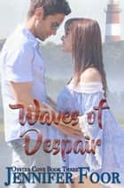 Waves of Despair - Oyster Cove, #3 ebook by