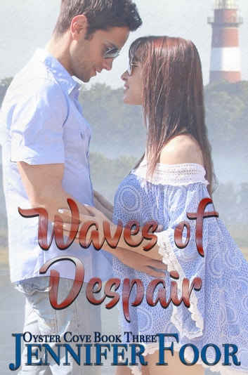 Waves of Despair - Oyster Cove, #3 ebook by jennifer foor