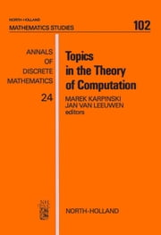 Topics in the Theory of Computation ebook by Karpinski, M.