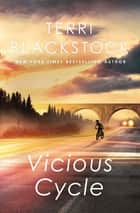 Vicious Cycle ebook by Terri Blackstock