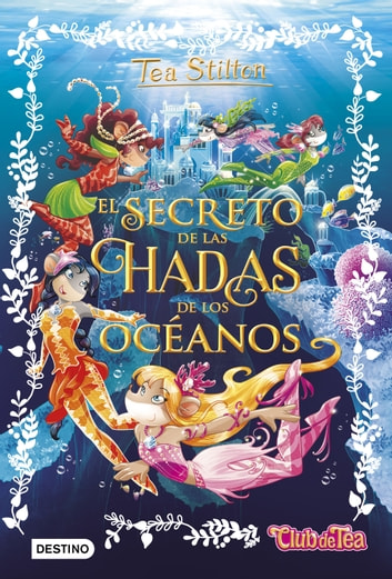 El secreto de las hadas de los océanos ebook by Tea Stilton