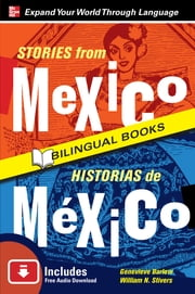 Stories from Mexico/Historias de Mexico, Second Edition ebook by Genevieve Barlow,William Stivers