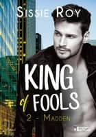 Madden - King of fools, T2 eBook by Sissie Roy