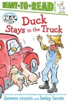 Duck Stays in the Truck ebook by Doreen Cronin, Betsy Lewin