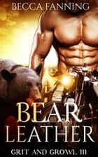 Bear Leather ebook by Becca Fanning