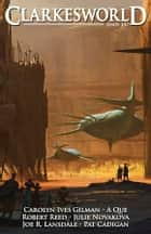 Clarkesworld Magazine Issue 137 ebook by Neil Clarke, Carolyn Ives Gilman, Robert Reed,...