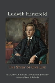 Ludwik Hirszfeld - The Story of One Life ebook by William H. Schneider
