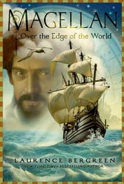 Magellan: Over the Edge of the World ebook by Laurence Bergreen