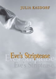 Eve's Striptease ebook by Julia Spicher Kasdorf