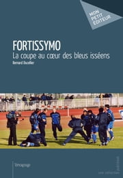 Fortissymo - La coupe au coeur des bleus isséens ebook by Kobo.Web.Store.Products.Fields.ContributorFieldViewModel
