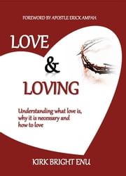 LOVE & LOVING ebook by KIRK BRIGHT ENU
