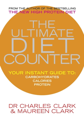 The Ultimate Diet Counter ebook by Dr Charles Clark,Maureen Clark