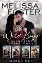 Wild Boys After Dark Boxed Set ebook by Melissa Foster