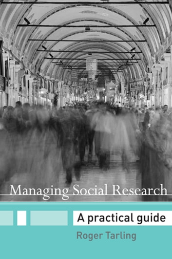 Managing Social Research - A Practical Guide ebook by Roger Tarling