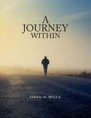 A Journey Within ebook by Sarah Al Mulla