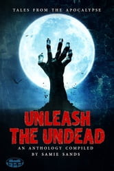 Unleash the Undead ebook by Samie Sands
