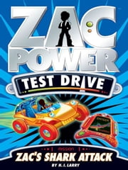 Zac Power Test Drive: Zac's Shark Attack ebook by H. I. Larry