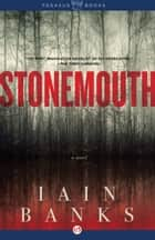 Stonemouth: A Novel ebook by Iain Banks