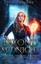 Beyond Midnight: Volume One ebook by Stefan M. Nardi, Steve Wetherell, Jonathan Yanez,...