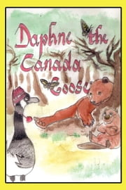 Daphne-The Misadventures of the Canada Goose ebook by Winn, T.R.