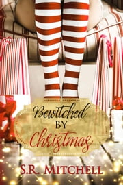 Bewitched by Christmas ebook by S.R. Mitchell