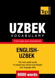 Uzbek vocabulary for English speakers - 9000 words ebook by Andrey Taranov